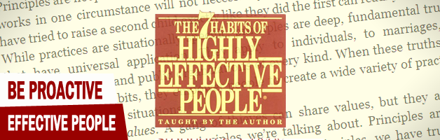 The First Habit of Effective People: Be Proactive
