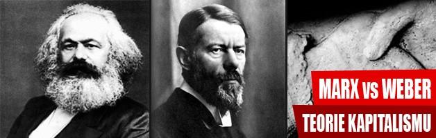 Marxova a Weberova teorie kapitalismu